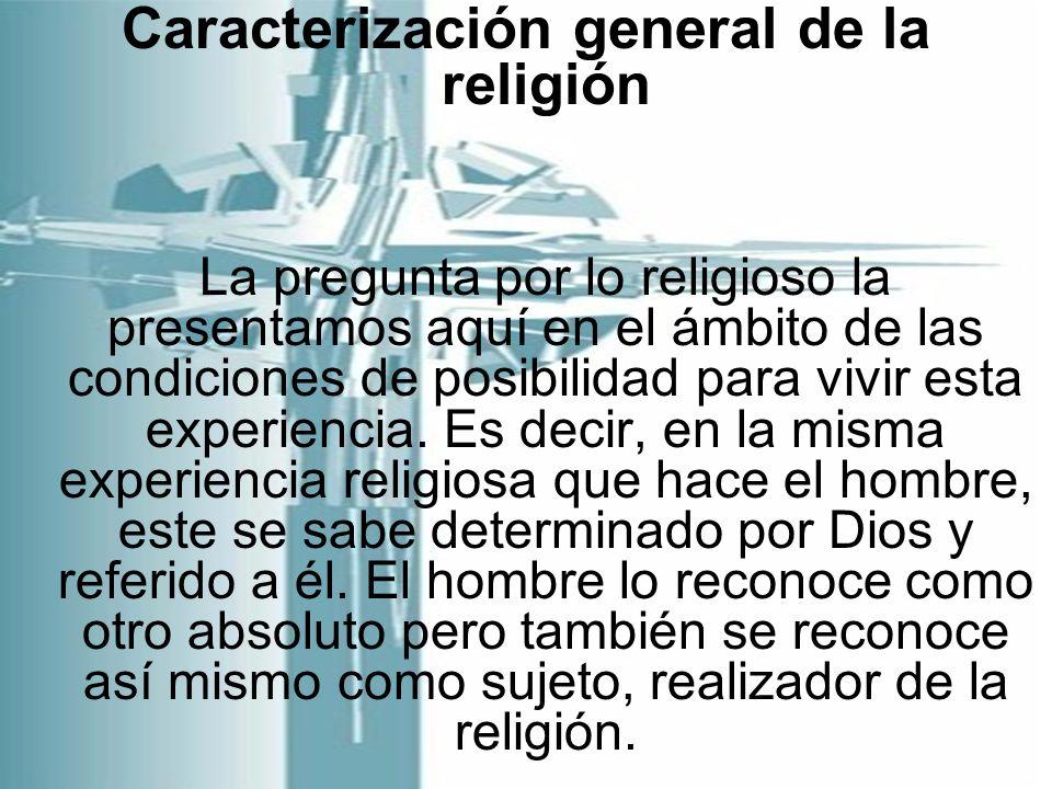 Caracterización general de la religión