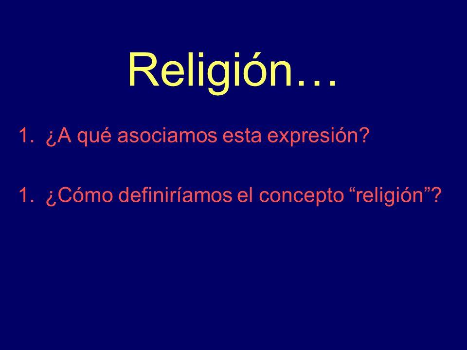 Religión… ¿A qué asociamos esta expresión