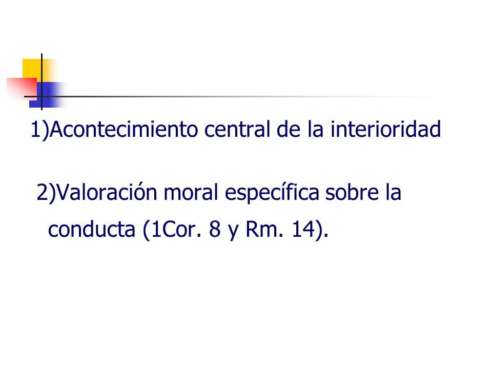 1)Acontecimiento central de la interioridad
