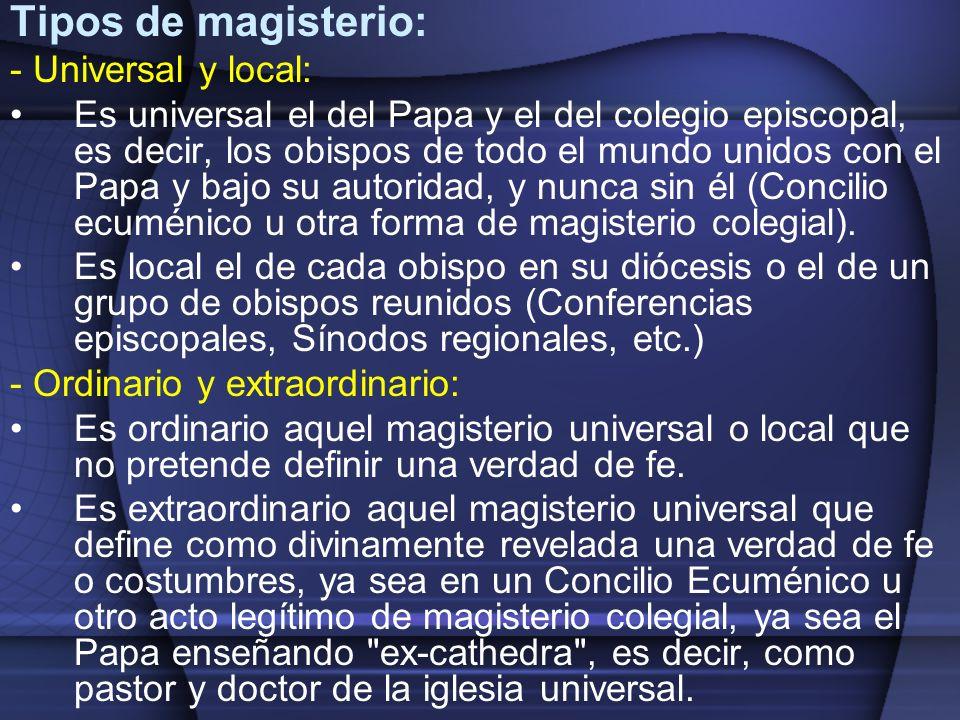 Tipos de magisterio: - Universal y local:
