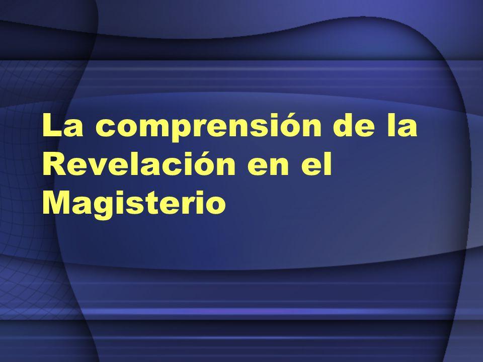 La comprensión de la Revelación en el Magisterio