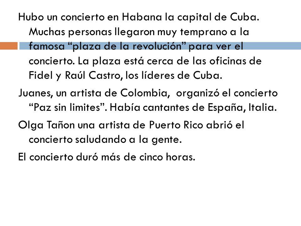 Hubo un concierto en Habana la capital de Cuba