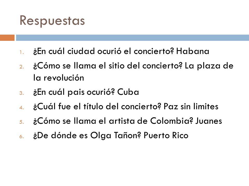 Respuestas ¿En cuál ciudad ocurió el concierto Habana