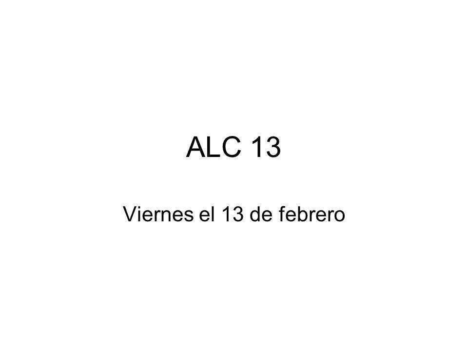 ALC 13 Viernes el 13 de febrero