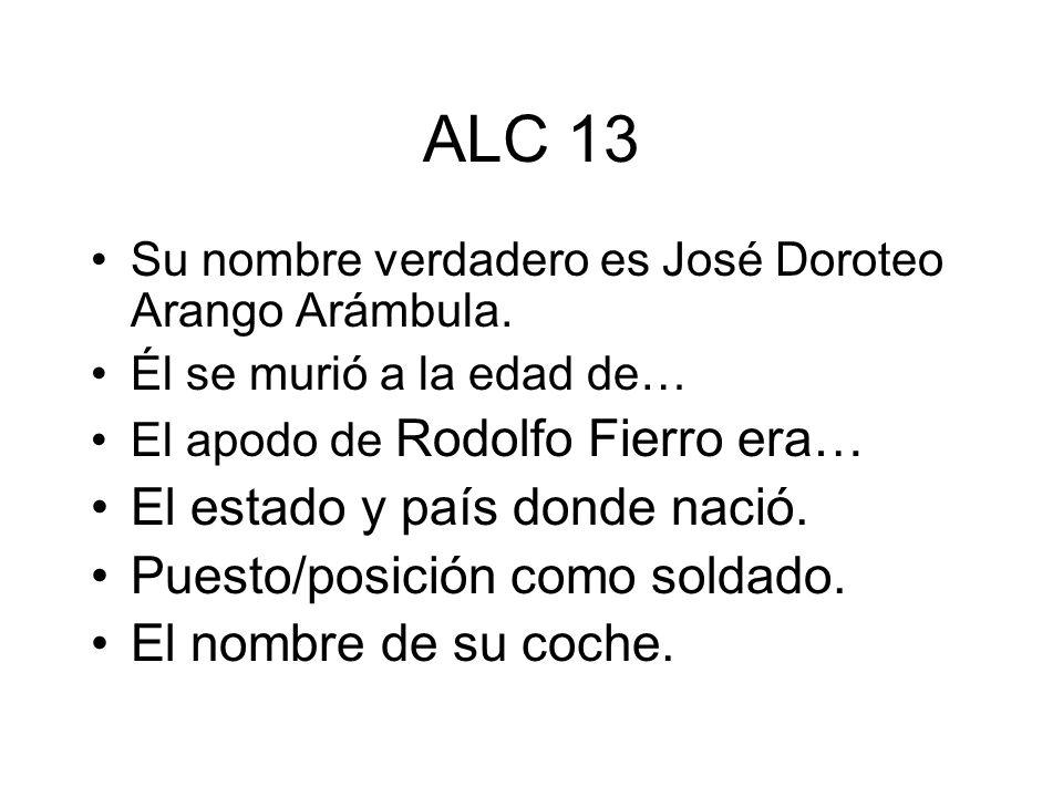 ALC 13 El estado y país donde nació. Puesto/posición como soldado.