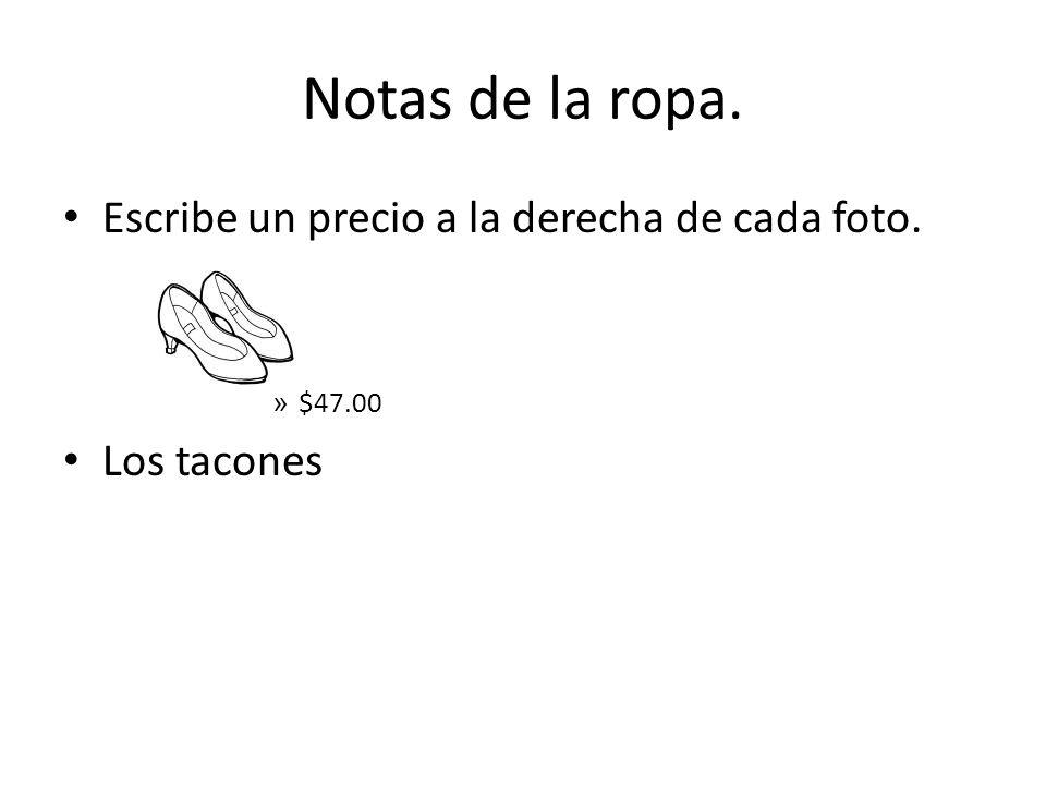 Notas de la ropa. Escribe un precio a la derecha de cada foto.