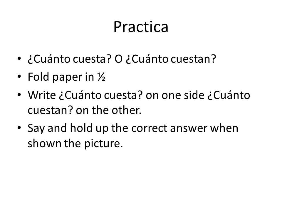 Practica ¿Cuánto cuesta O ¿Cuánto cuestan Fold paper in ½