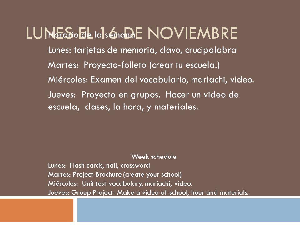 lunes el 16 de noviembre Horario de la semana
