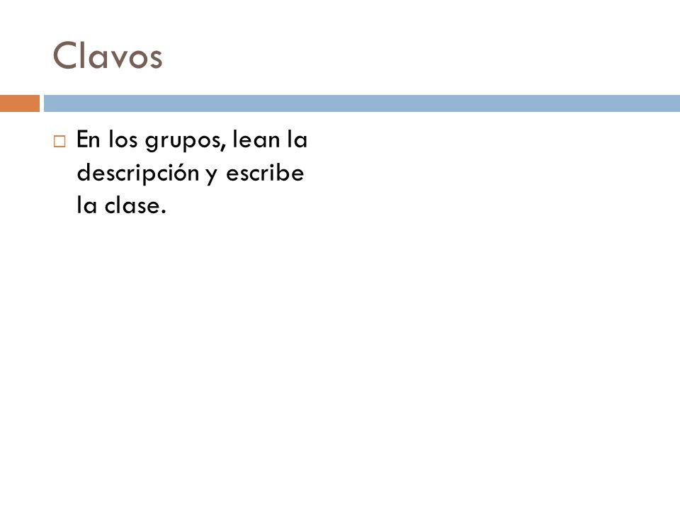 Clavos En los grupos, lean la descripción y escribe la clase.