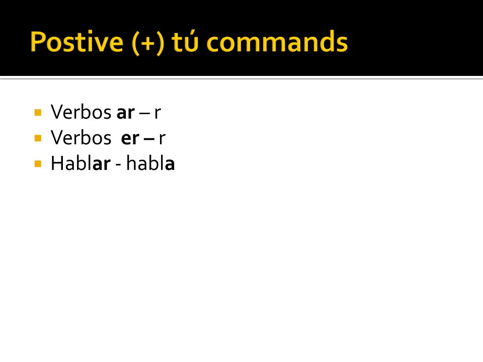 Postive (+) tú commands