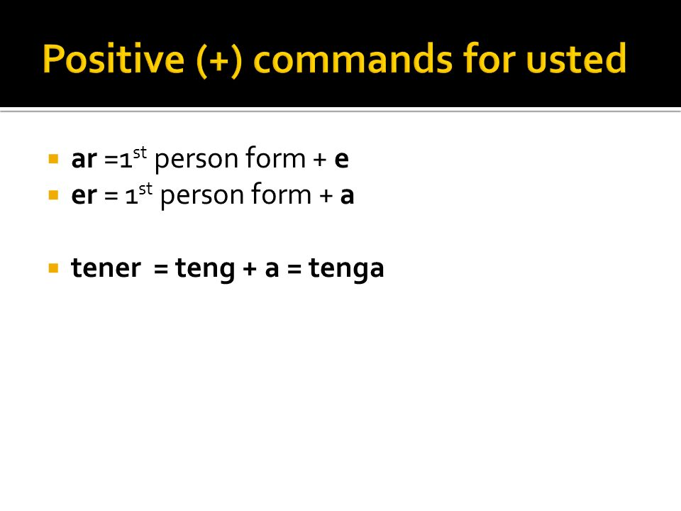 Positive (+) commands for usted