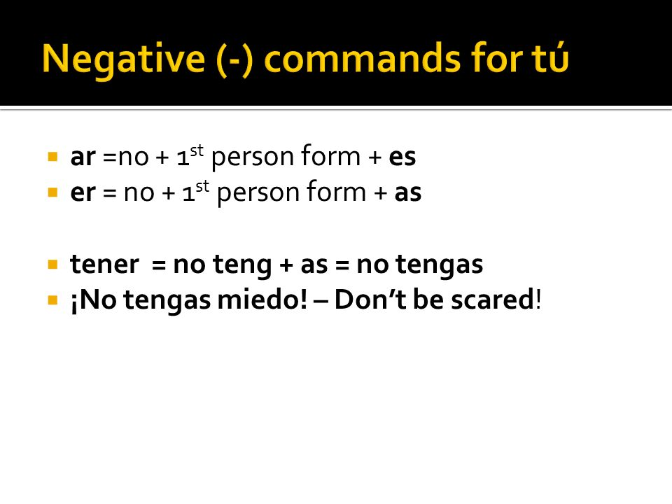 Negative (-) commands for tú