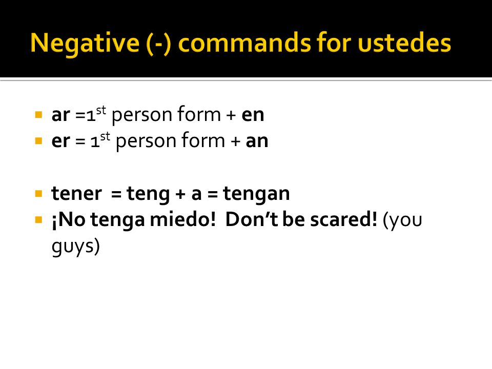 Negative (-) commands for ustedes