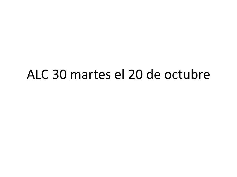 ALC 30 martes el 20 de octubre