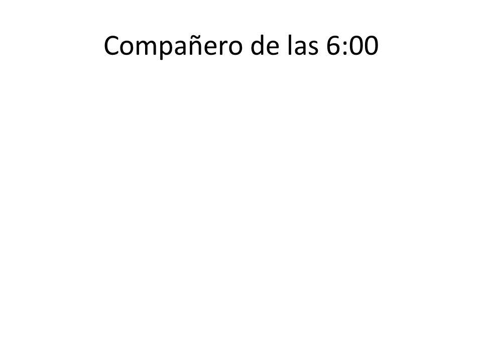 Compañero de las 6:00