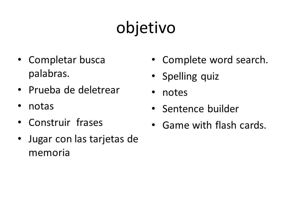 objetivo Completar busca palabras. Prueba de deletrear notas