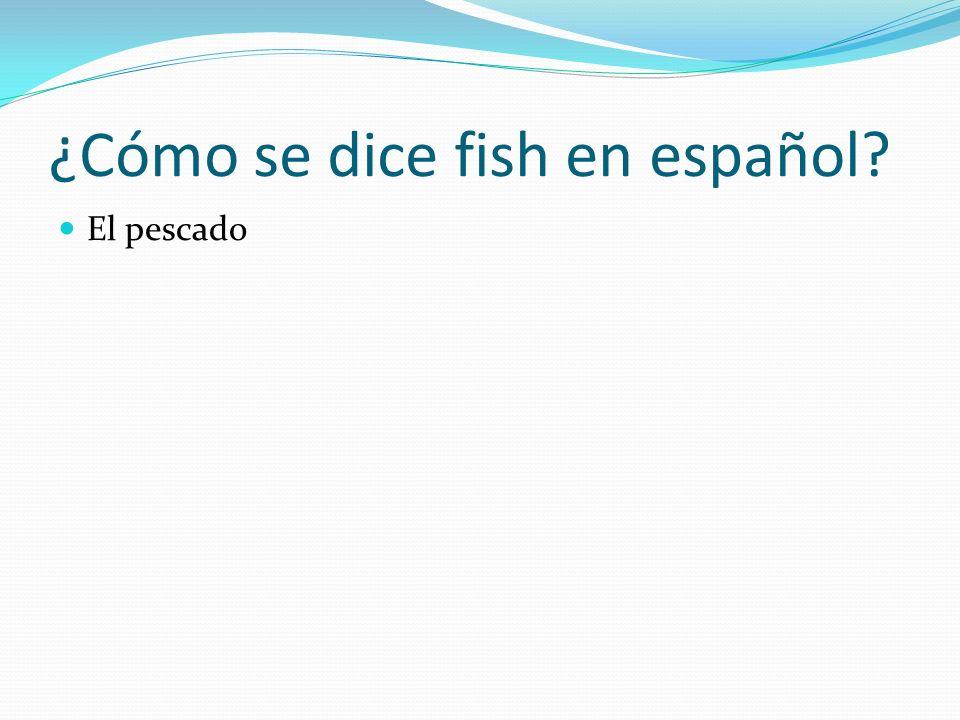 ¿Cómo se dice fish en español