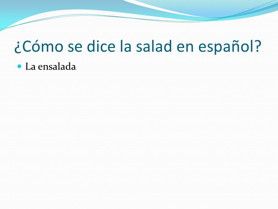 ¿Cómo se dice la salad en español