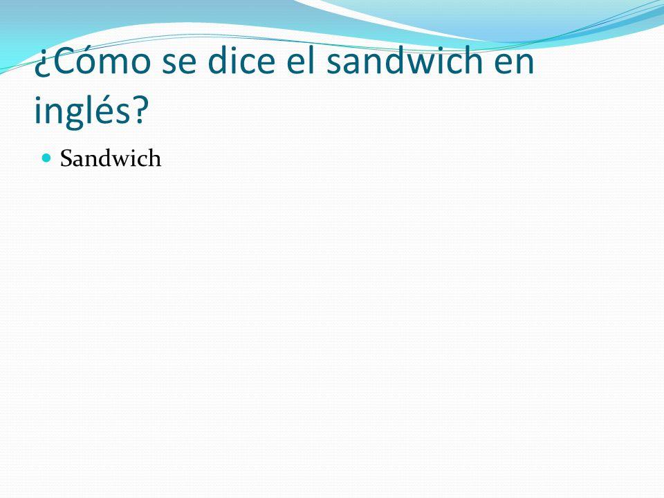 ¿Cómo se dice el sandwich en inglés