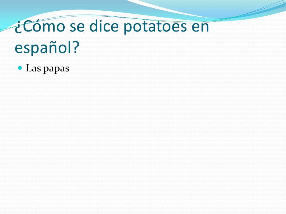 ¿Cómo se dice potatoes en español