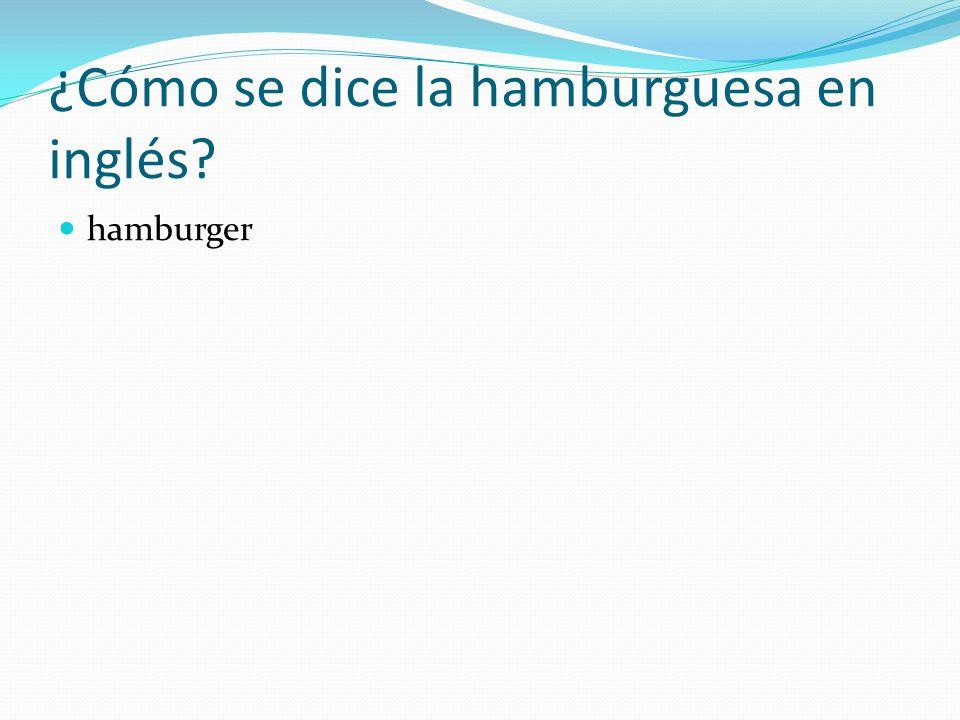 ¿Cómo se dice la hamburguesa en inglés
