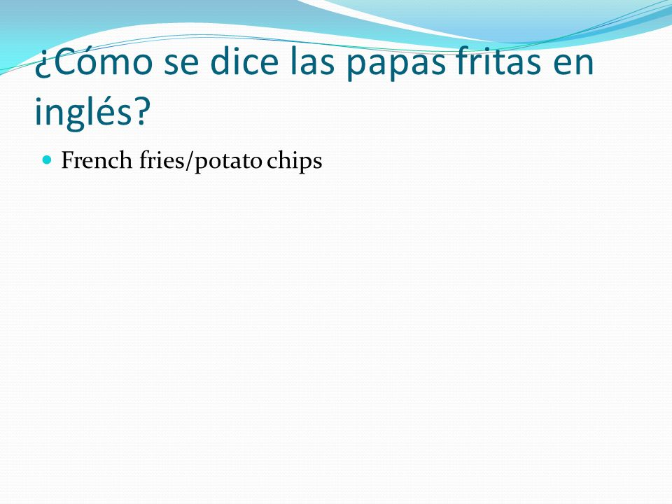 ¿Cómo se dice las papas fritas en inglés