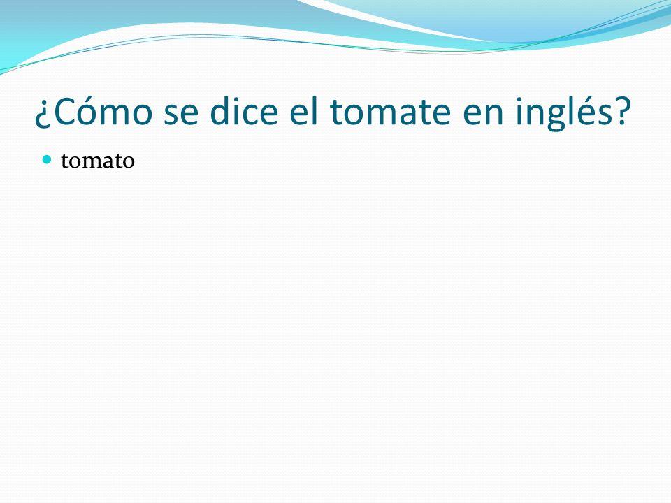 ¿Cómo se dice el tomate en inglés