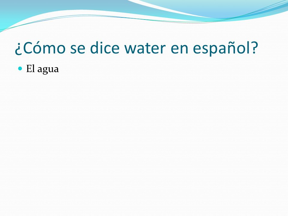 ¿Cómo se dice water en español