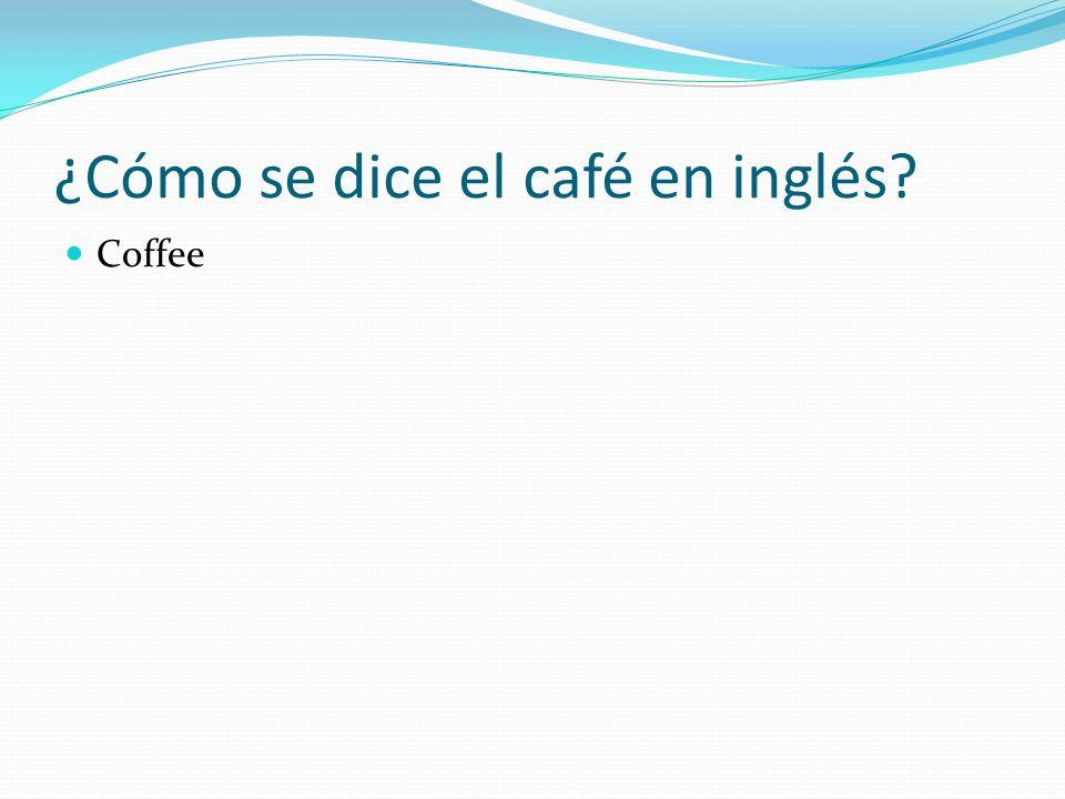 ¿Cómo se dice el café en inglés