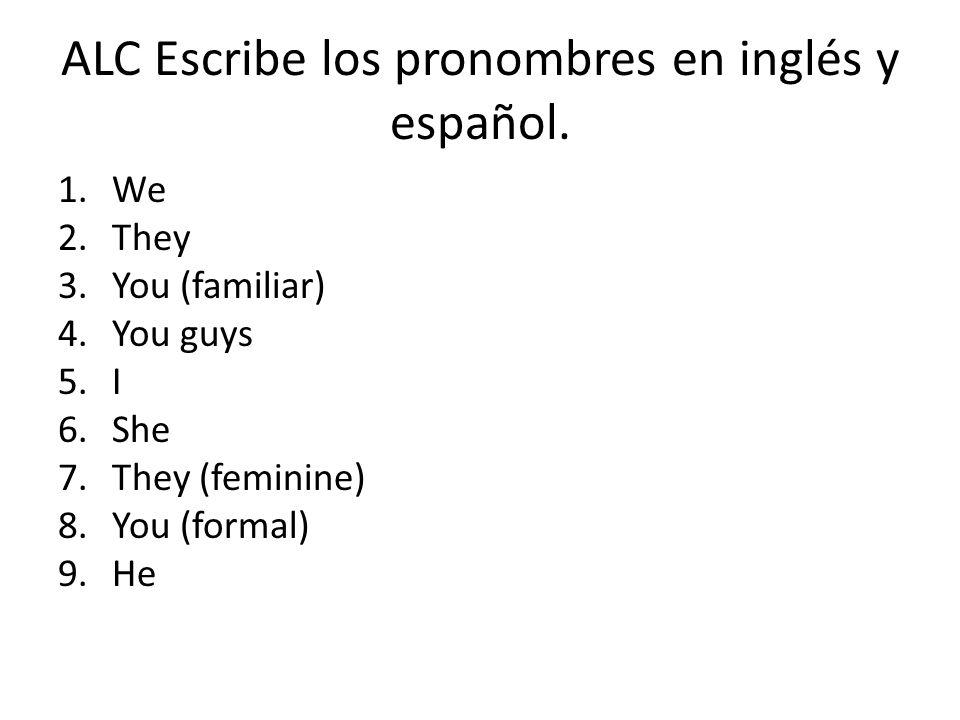 ALC Escribe los pronombres en inglés y español.