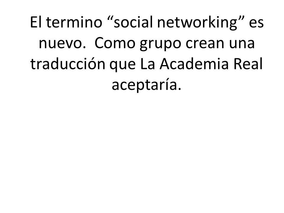 El termino social networking es nuevo