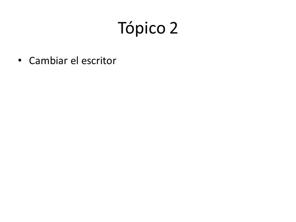 Tópico 2 Cambiar el escritor
