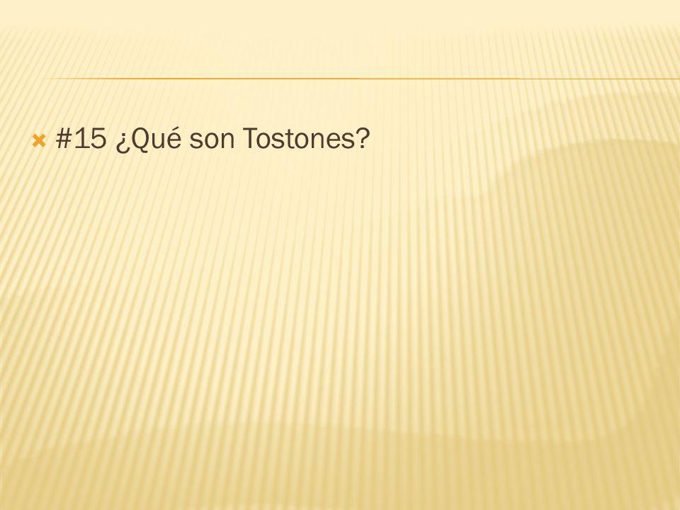 #15 ¿Qué son Tostones