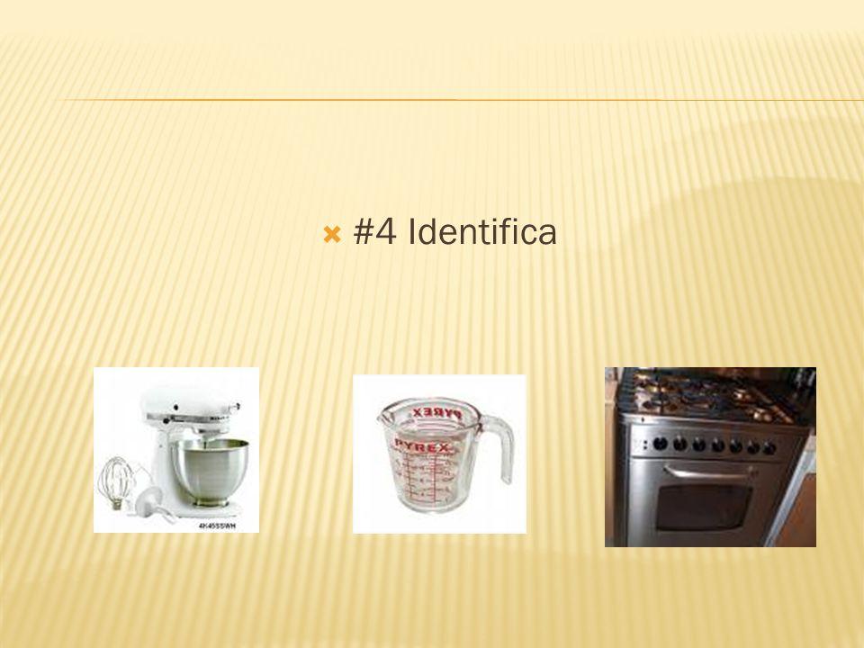 #4 Identifica