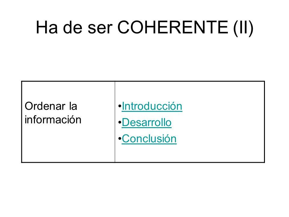 Ha de ser COHERENTE (II)