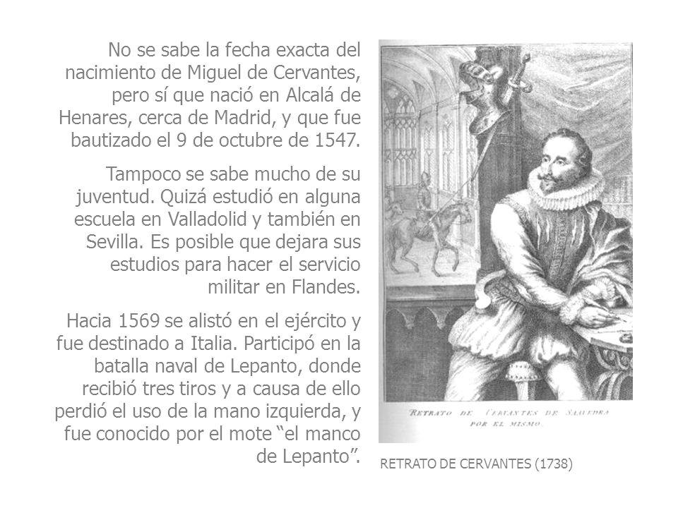 No se sabe la fecha exacta del nacimiento de Miguel de Cervantes, pero sí que nació en Alcalá de Henares, cerca de Madrid, y que fue bautizado el 9 de octubre de 1547.