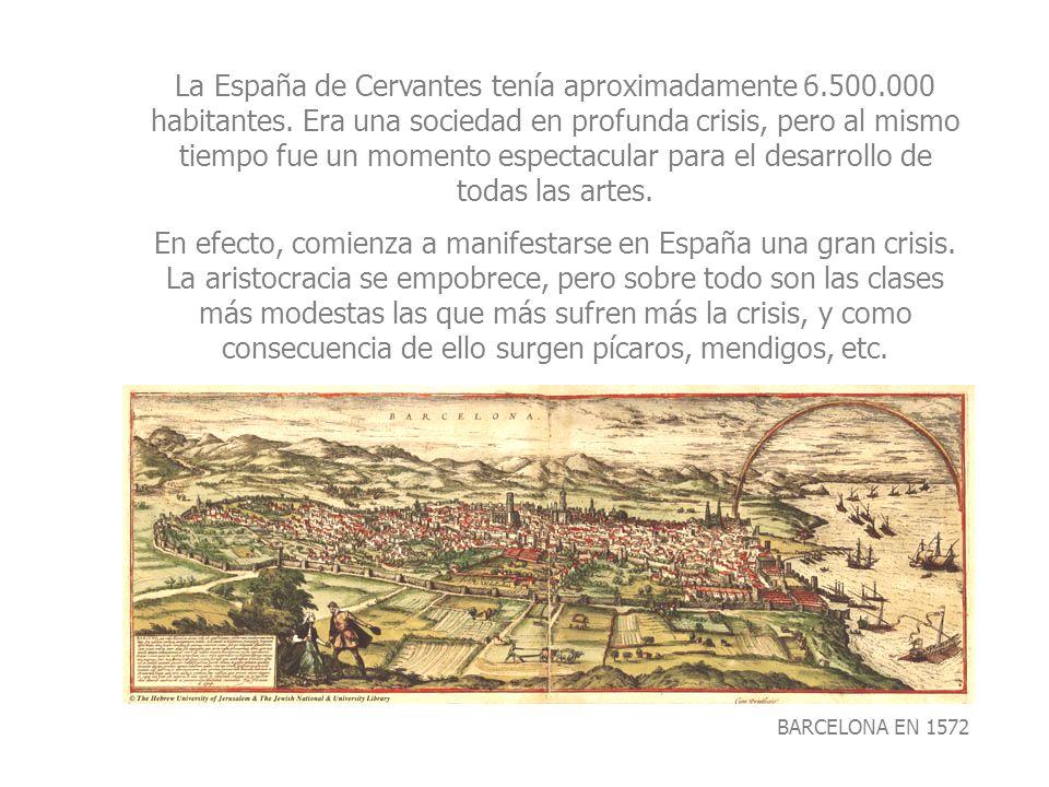 La España de Cervantes tenía aproximadamente 6. 500. 000 habitantes