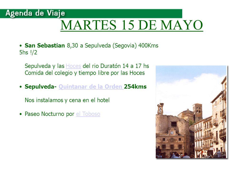 MARTES 15 DE MAYOSan Sebastian 8,30 a Sepulveda (Segovia) 400Kms 5hs !/2. Sepulveda y las Hoces del rio Duratón 14 a 17 hs.