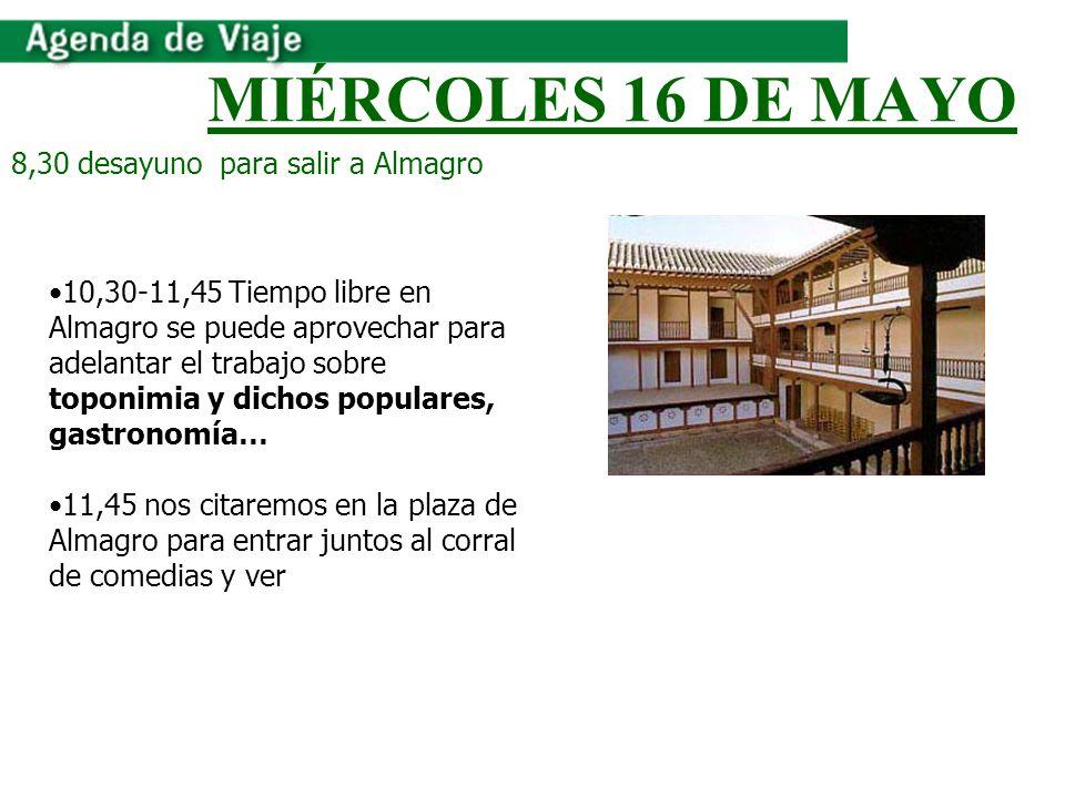 MIÉRCOLES 16 DE MAYO 8,30 desayuno para salir a Almagro
