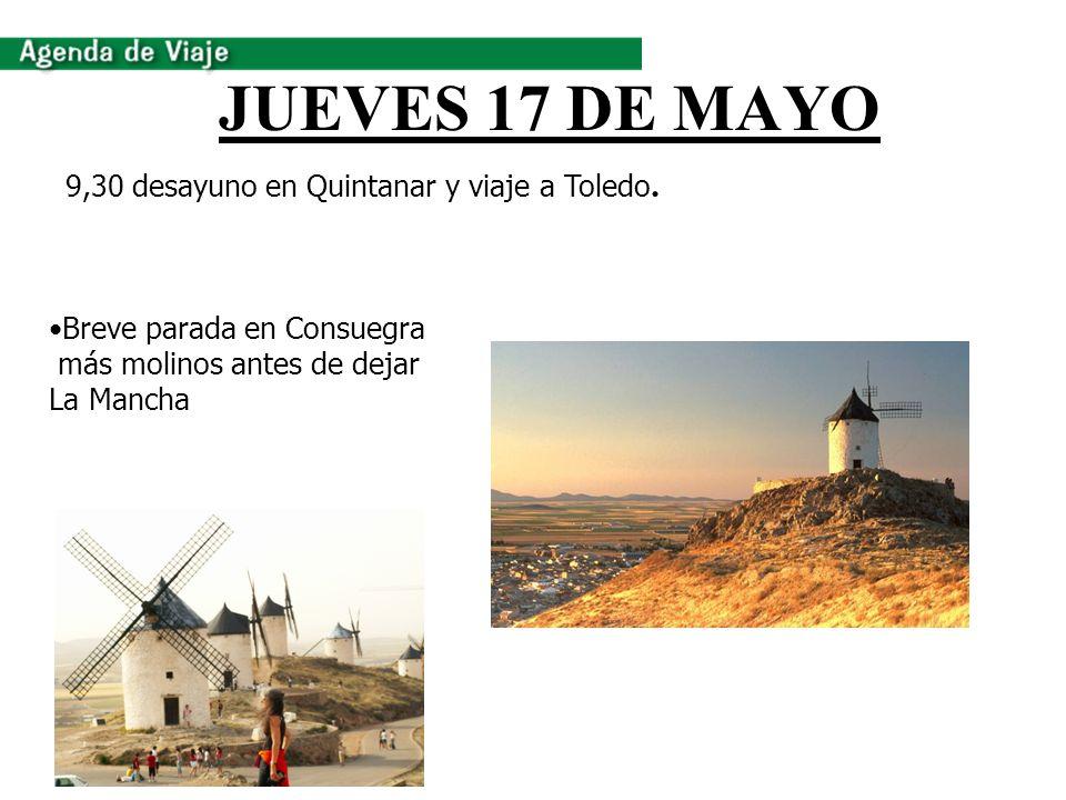 JUEVES 17 DE MAYO 9,30 desayuno en Quintanar y viaje a Toledo.