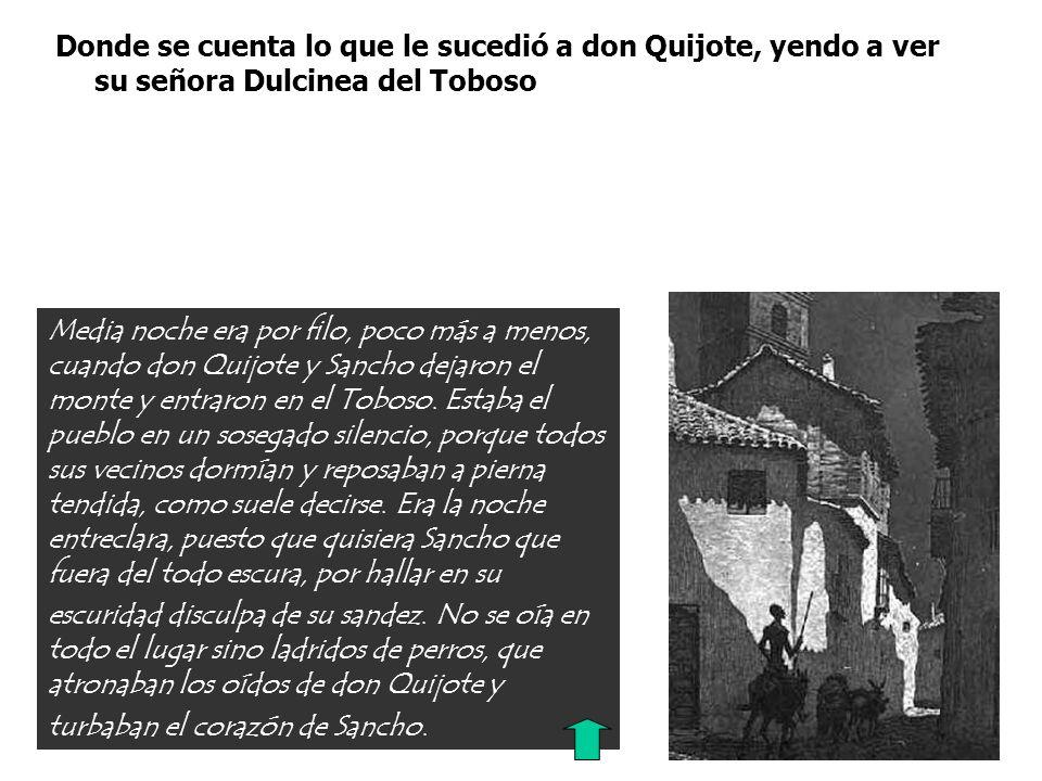 Donde se cuenta lo que le sucedió a don Quijote, yendo a ver su señora Dulcinea del Toboso