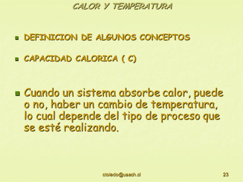 CALOR Y TEMPERATURADEFINICION DE ALGUNOS CONCEPTOS. CAPACIDAD CALORICA ( C)