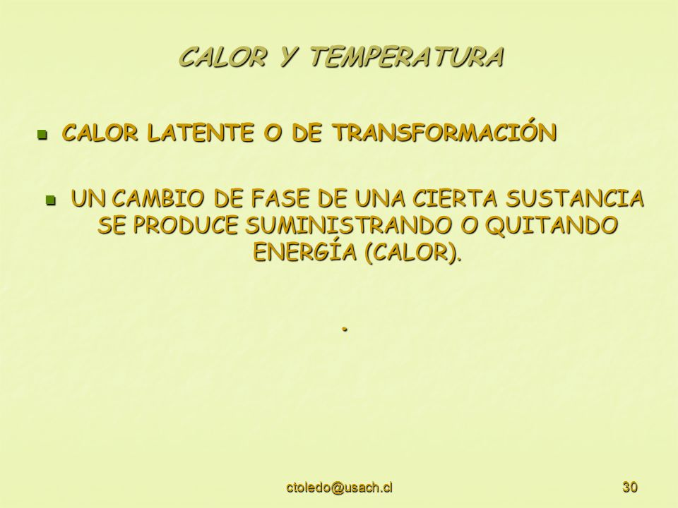 CALOR Y TEMPERATURA . CALOR LATENTE O DE TRANSFORMACIÓN