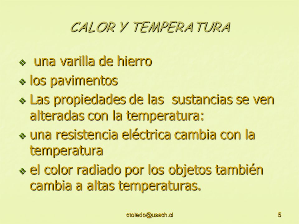 Las propiedades de las sustancias se ven alteradas con la temperatura: