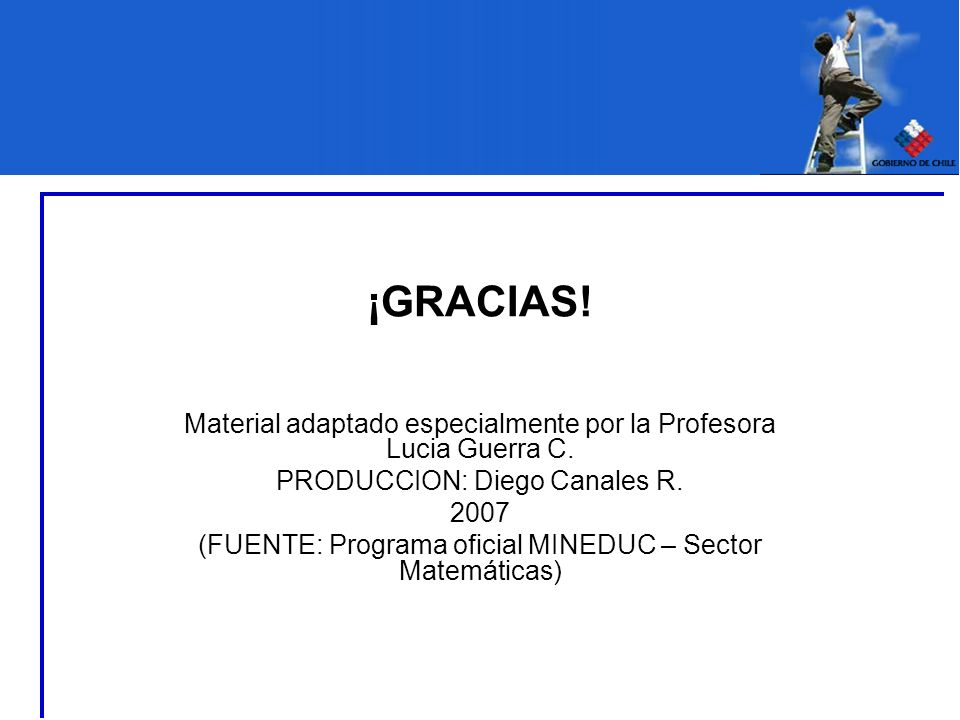 ¡GRACIAS! Material adaptado especialmente por la Profesora Lucia Guerra C. PRODUCCION: Diego Canales R.