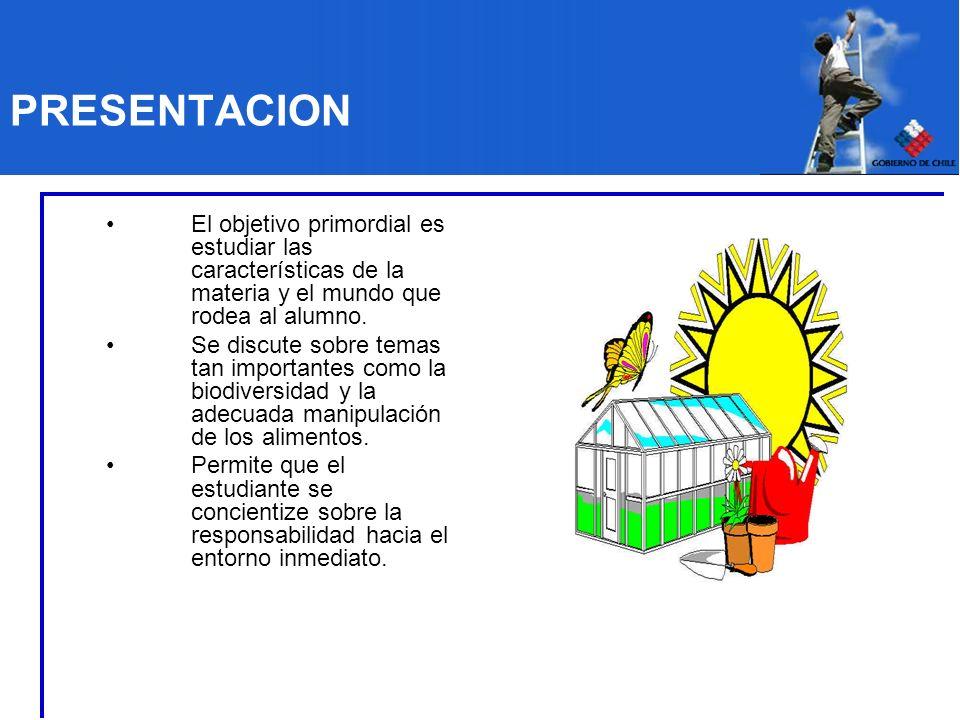PRESENTACIONEl objetivo primordial es estudiar las características de la materia y el mundo que rodea al alumno.