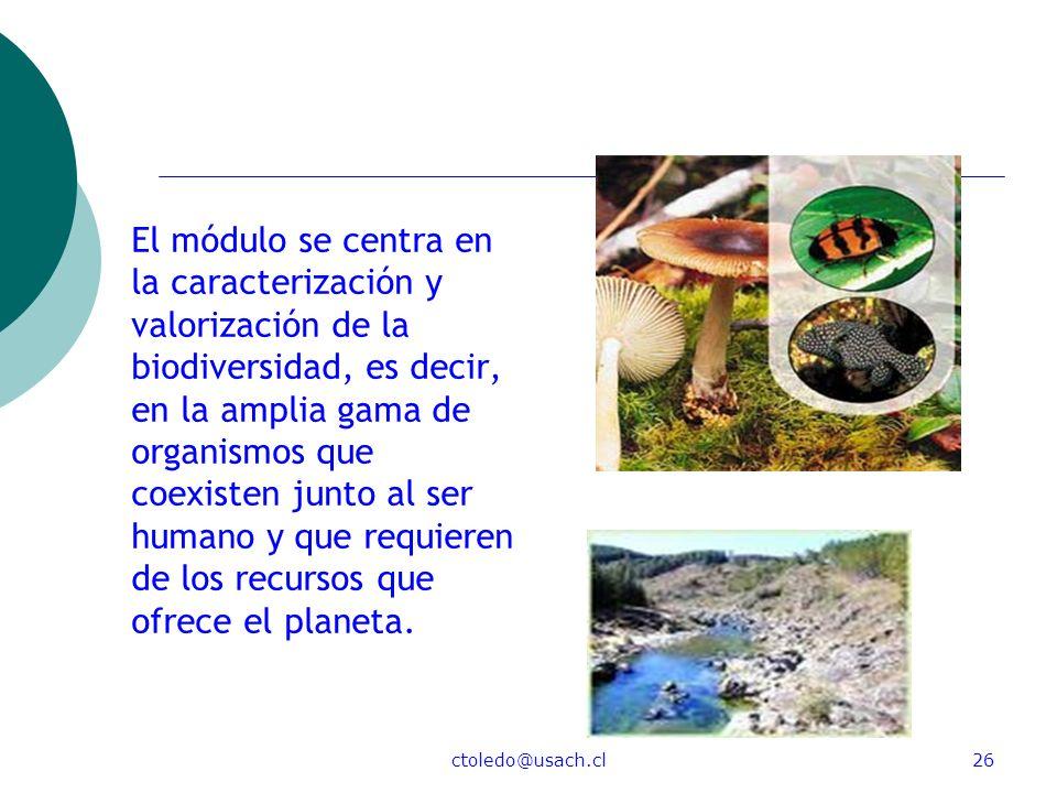 El módulo se centra en la caracterización y valorización de la biodiversidad, es decir, en la amplia gama de organismos que coexisten junto al ser humano y que requieren de los recursos que ofrece el planeta.