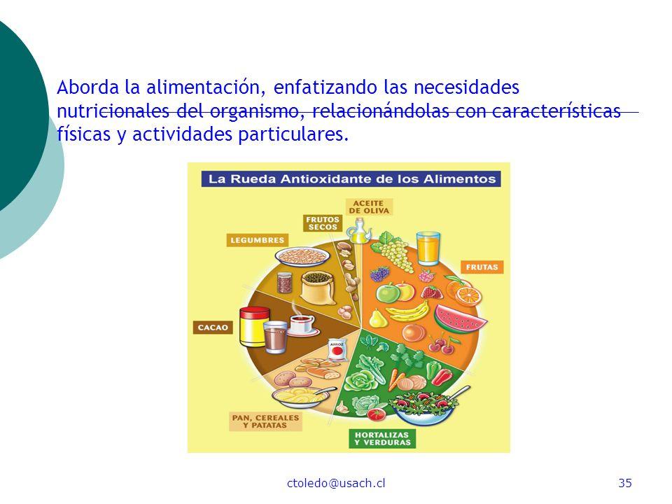 Aborda la alimentación, enfatizando las necesidades nutricionales del organismo, relacionándolas con características físicas y actividades particulares.