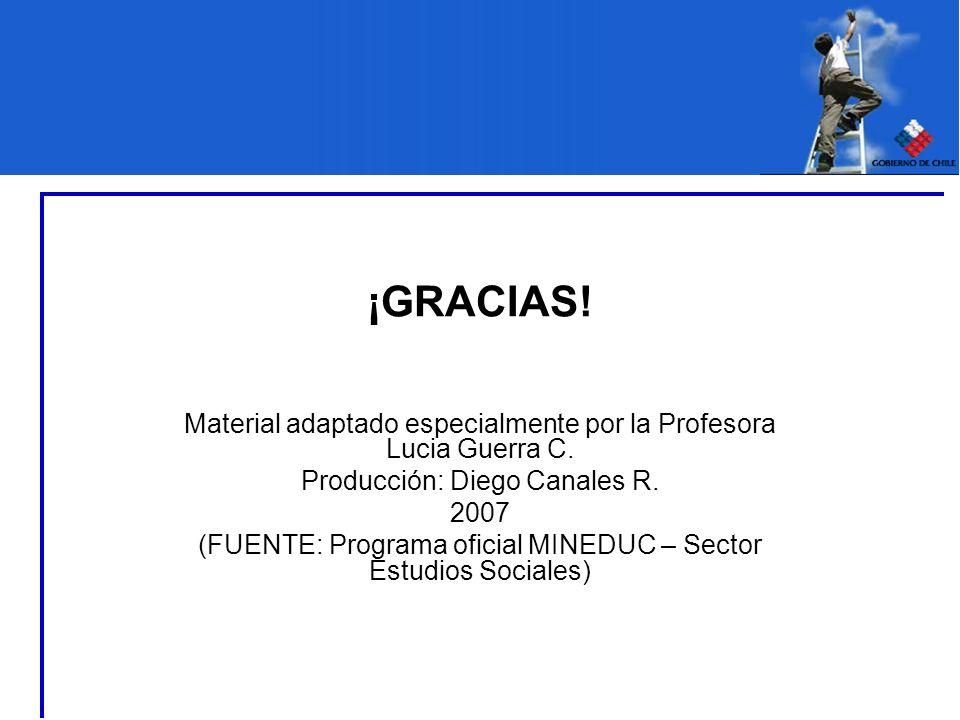 ¡GRACIAS! Material adaptado especialmente por la Profesora Lucia Guerra C. Producción: Diego Canales R.