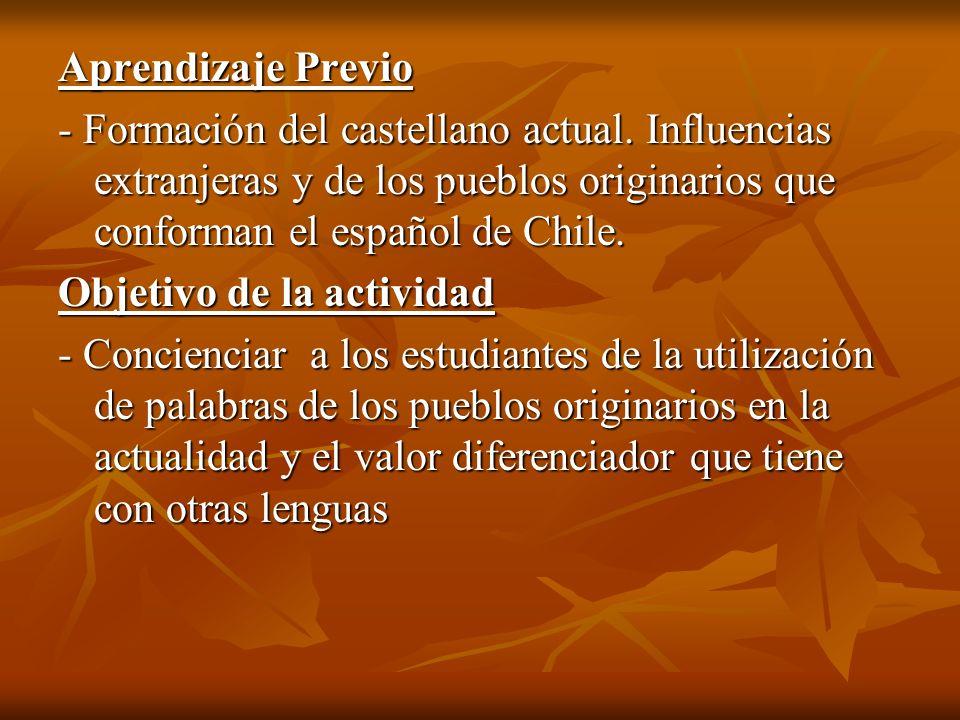 Aprendizaje Previo - Formación del castellano actual. Influencias extranjeras y de los pueblos originarios que conforman el español de Chile.